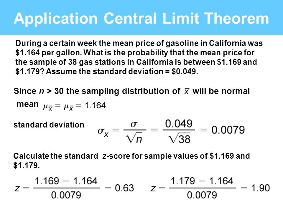 Application Central Limit Theorem During a certain week the mean price of gasoline in California was $1.164 per gallon. What is the probability that t