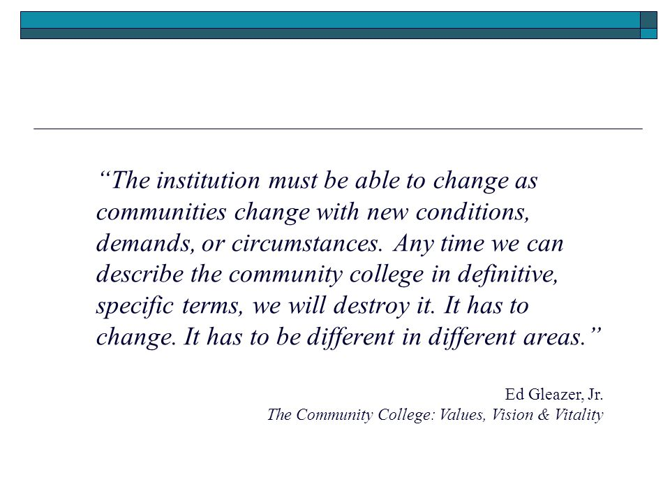 The institution must be able to change as communities change with new conditions, demands, or circumstances.