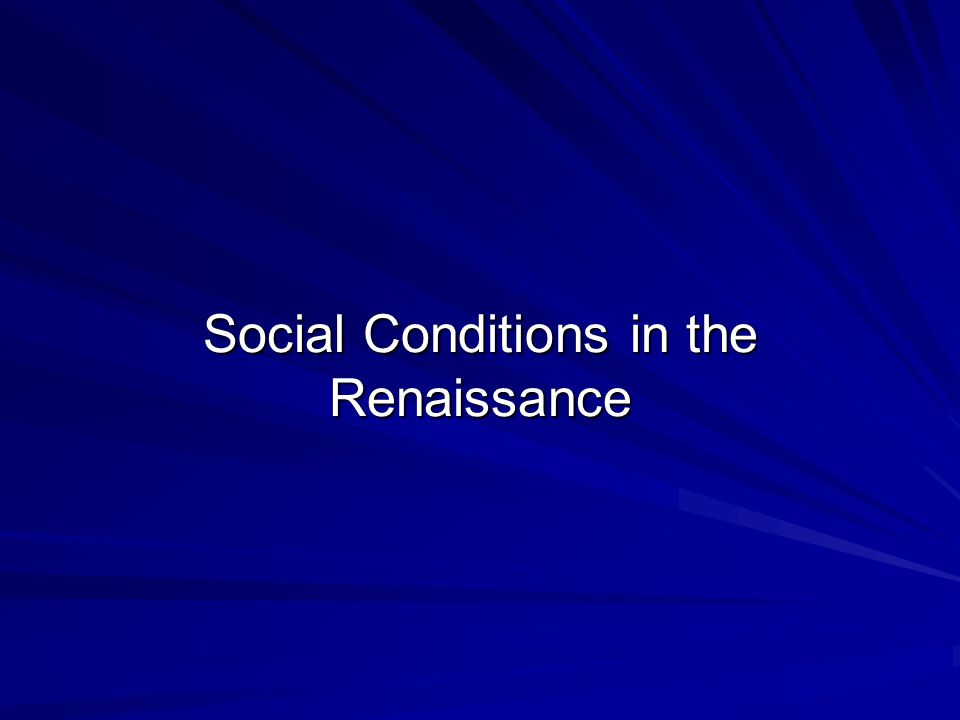 Social Conditions in the Renaissance