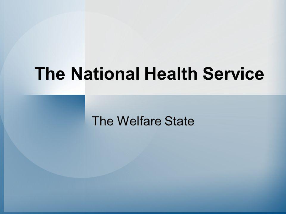 The National Health Service The Welfare State