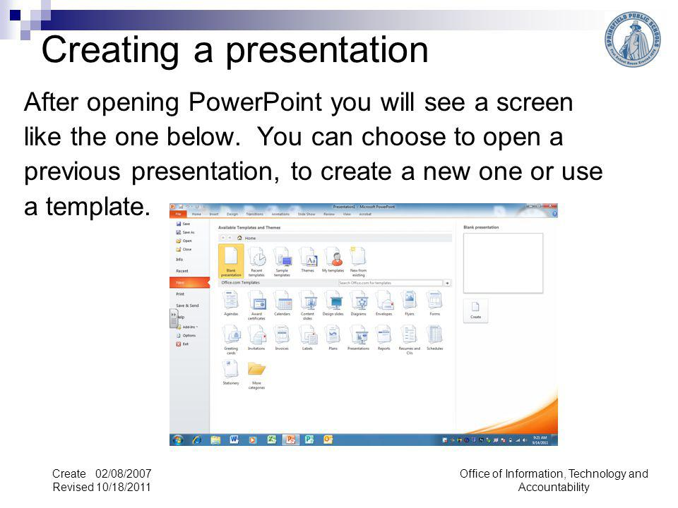 Creating a presentation After opening PowerPoint you will see a screen like the one below.