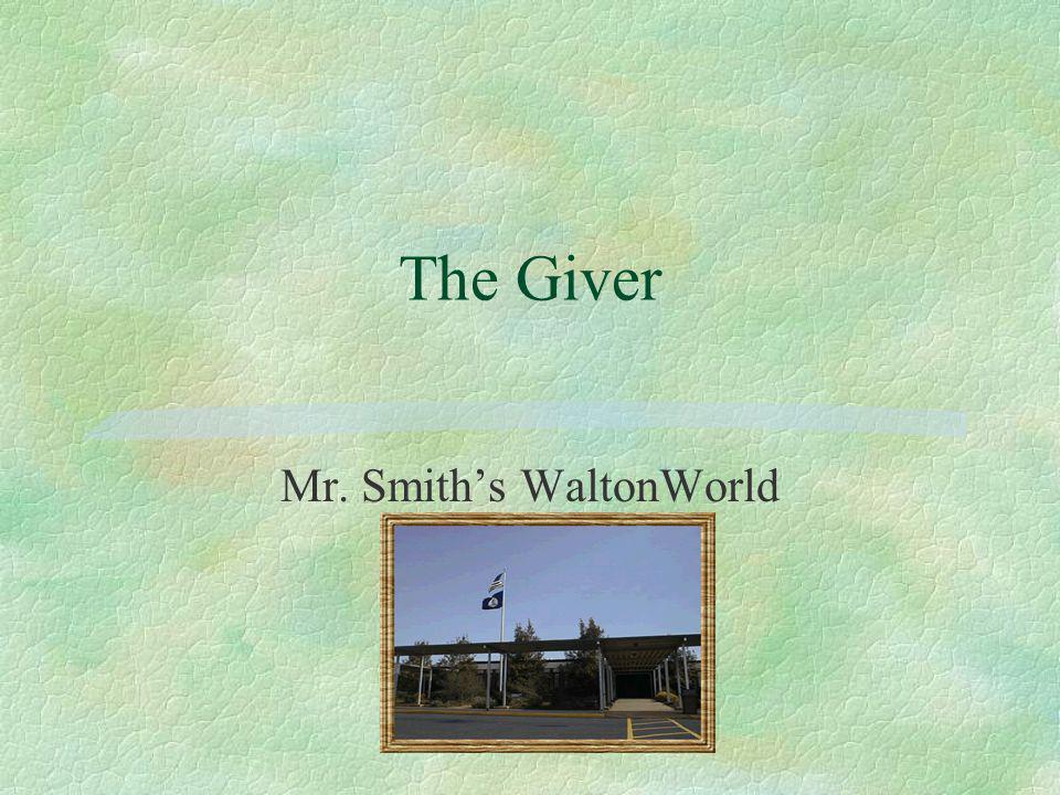 The Giver Mr. Smiths WaltonWorld