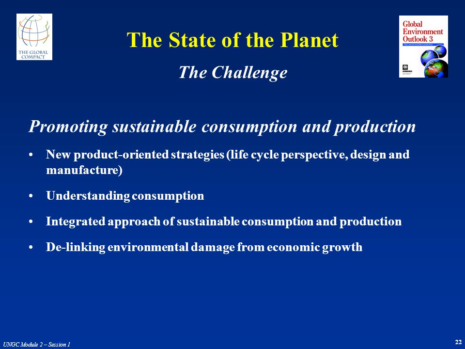 22 UNGC Module 2 – Session 1 Promoting sustainable consumption and production New product-oriented strategies (life cycle perspective, design and manu