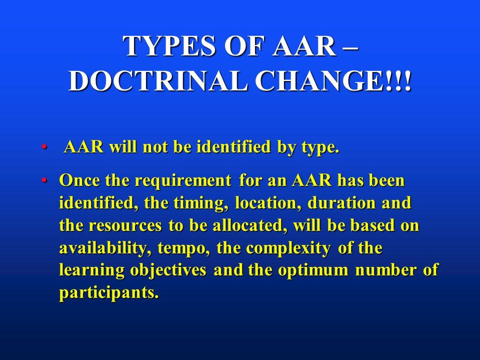TYPES OF AAR – DOCTRINAL CHANGE!!.AAR will not be identified by type.