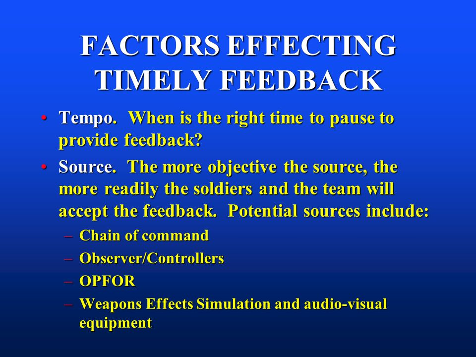 FACTORS EFFECTING TIMELY FEEDBACK Tempo. When is the right time to pause to provide feedback?Tempo. When is the right time to pause to provide feedbac
