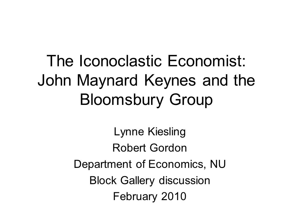 John Maynard Keynes (1883- 1946) Biographical sketch Early career Civil service, WWI His seminal economic work His involvement with the Bloomsbury group Moral, economic, aesthetic