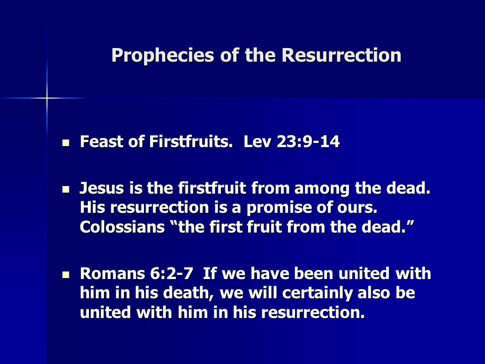 Prophecies of the Resurrection Feast of Firstfruits.