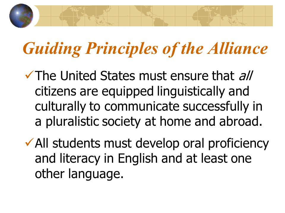 The United States must ensure that all citizens are equipped linguistically and culturally to communicate successfully in a pluralistic society at home and abroad.