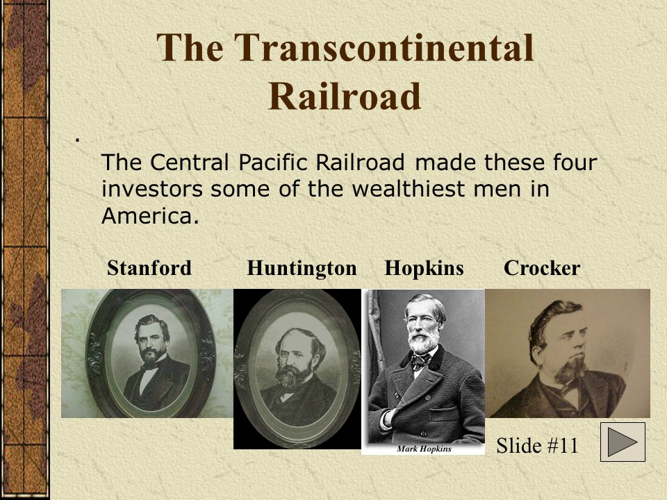 The Transcontinental Railroad Charles Crocker also went to California in search of gold. Like the other Big Four, he too struck it rich after opening