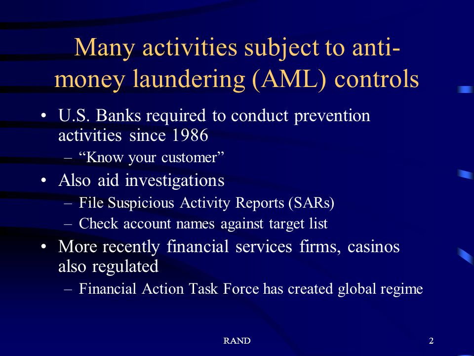 RAND2 Many activities subject to anti- money laundering (AML) controls U.S.