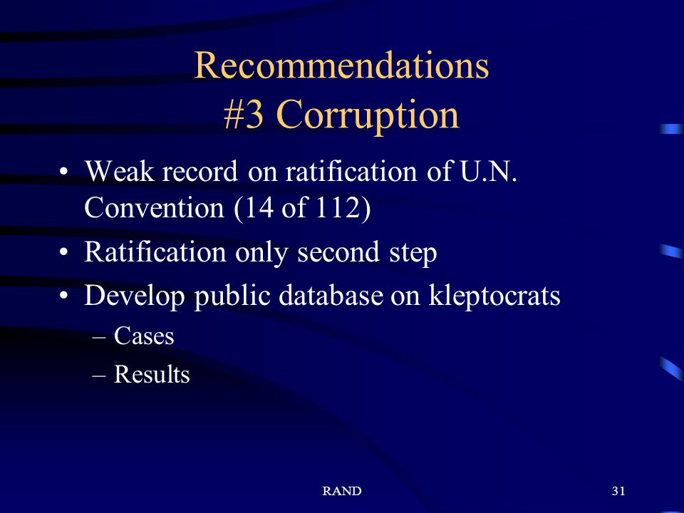 RAND31 Recommendations #3 Corruption Weak record on ratification of U.N.