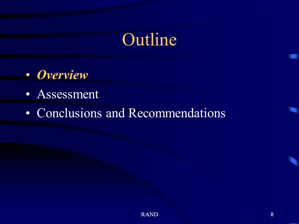 RAND8 Outline Overview Assessment Conclusions and Recommendations