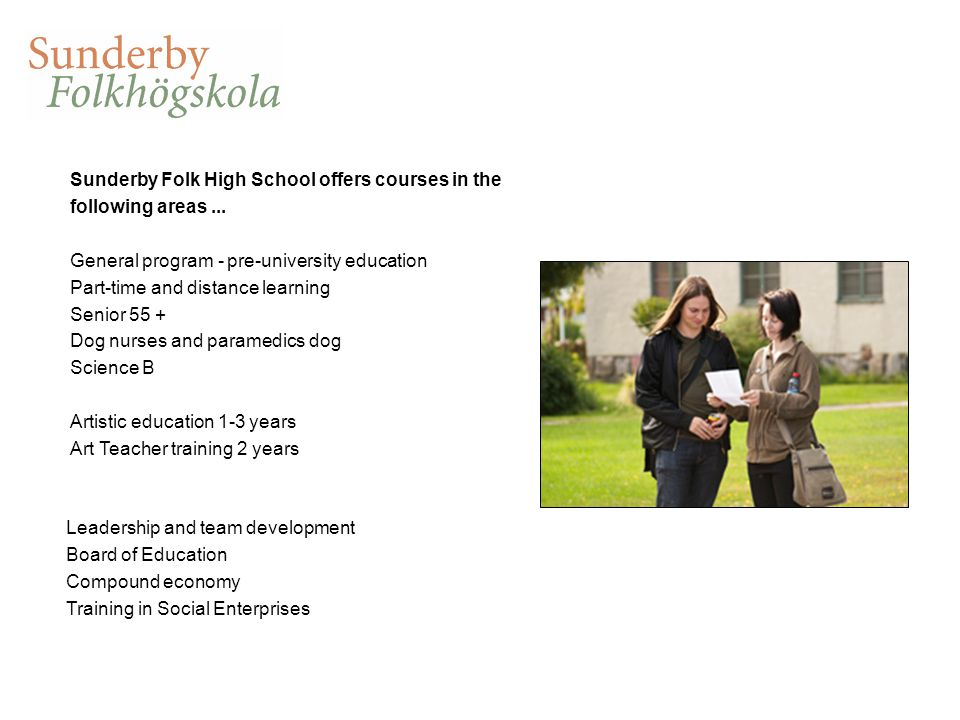 Sunderby Folk High School offers courses in the following areas...