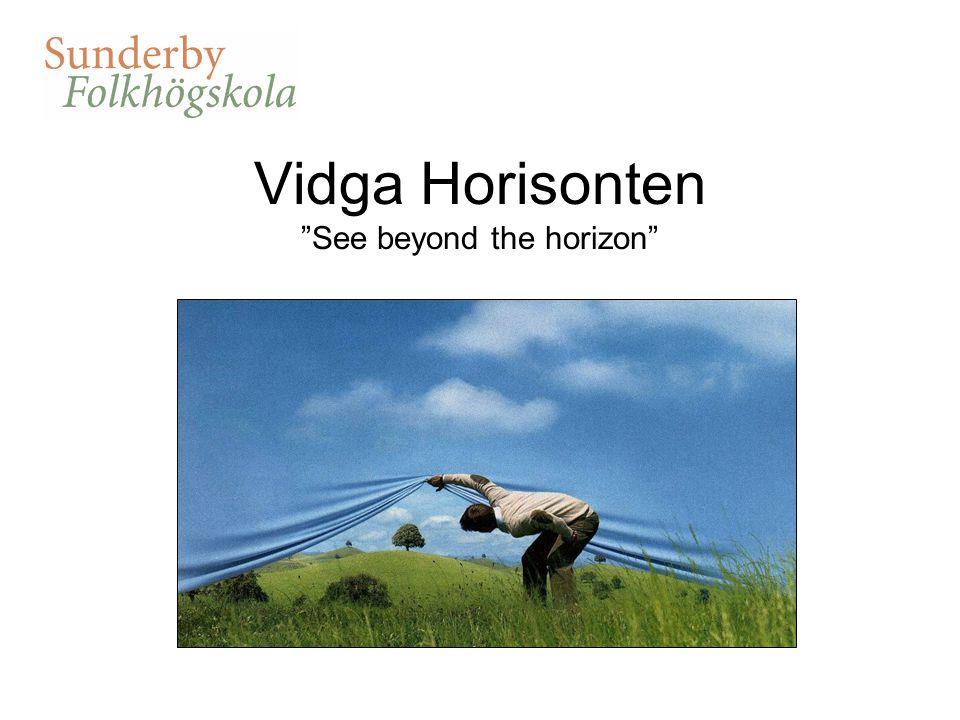 Vidga Horisonten See beyond the horizon