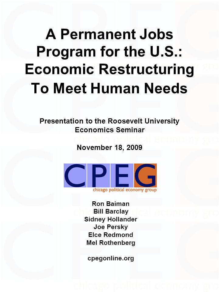 2 A Road Map I.The Current Crisis II. A Political Jobs Program to Meet Human Needs III.