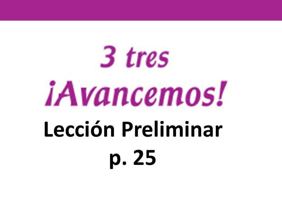 Lección Preliminar p. 25