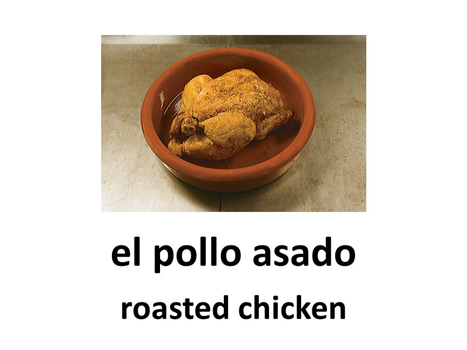 el pollo asado roasted chicken