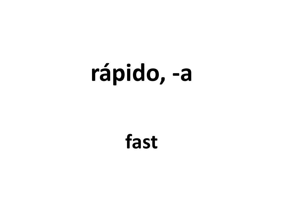 rápido, -a fast