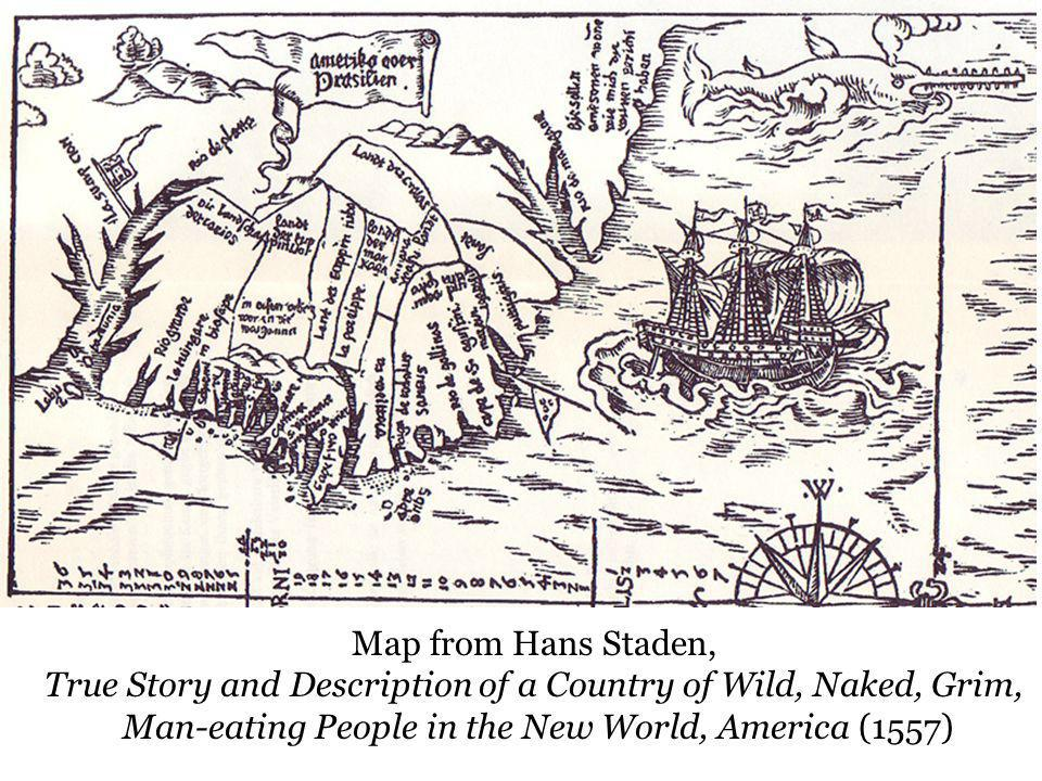 Map from Hans Staden, True Story and Description of a Country of Wild, Naked, Grim, Man-eating People in the New World, America (1557)
