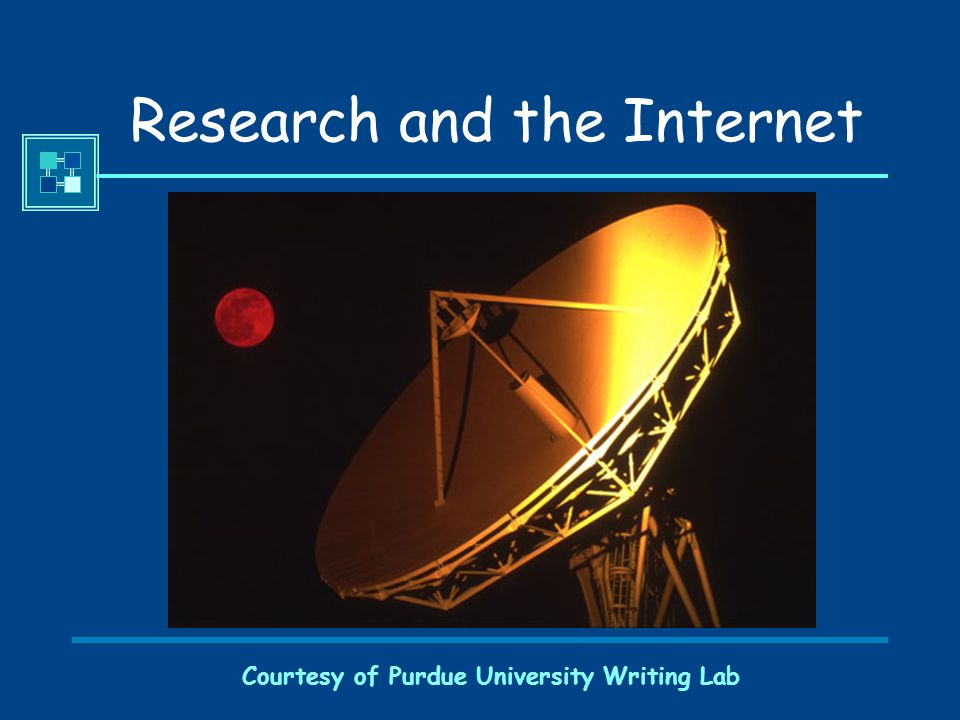 Courtesy of Purdue University Writing Lab Research and the Internet