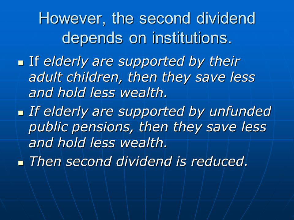 However, the second dividend depends on institutions.
