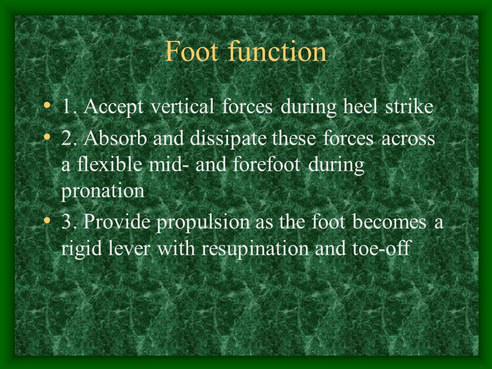 Rearfoot striker 80% of runners Initial contact- posterolateral foot Center of Pressure (COP) –Outer border of rear foot progresses along lateral border then across forefoot medially toward 1 st and 2 nd metatarsal head