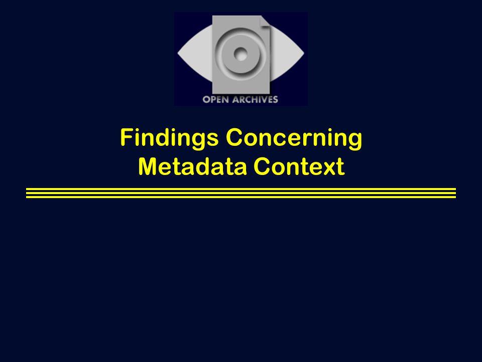 Findings Concerning Metadata Context