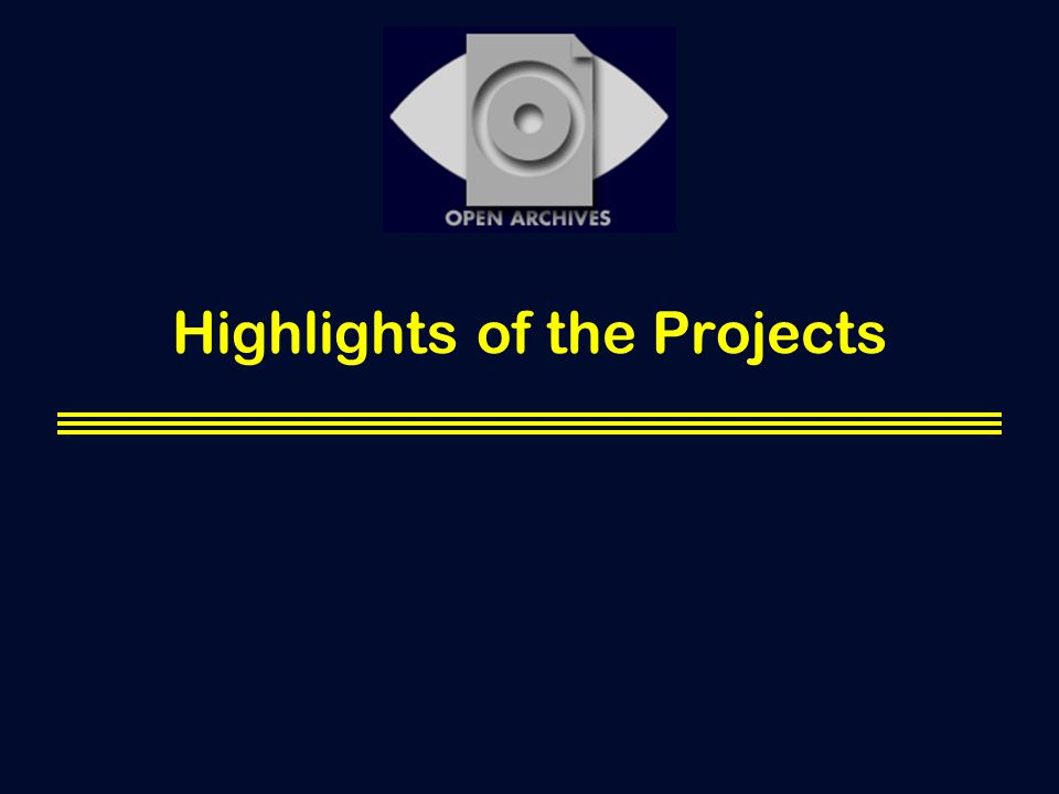 Highlights of the Projects