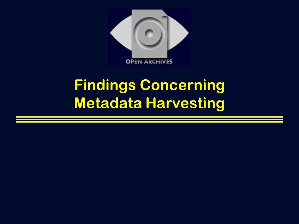 Findings Concerning Metadata Harvesting