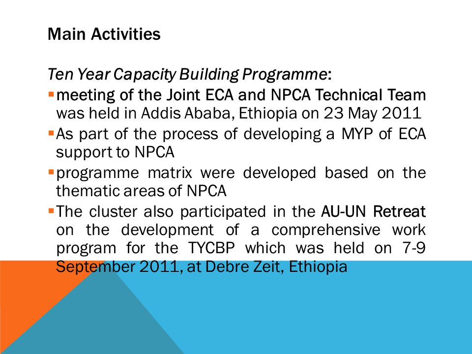 Main Activities Ten Year Capacity Building Programme: meeting of the Joint ECA and NPCA Technical Team was held in Addis Ababa, Ethiopia on 23 May 201