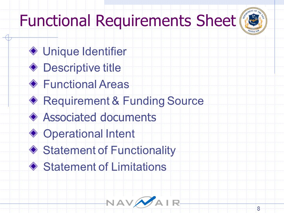 8 Functional Requirements Sheet Unique Identifier Descriptive title Functional Areas Requirement & Funding Source Associated documents Operational Intent Statement of Functionality Statement of Limitations