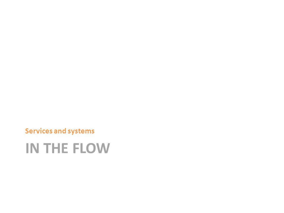IN THE FLOW Services and systems