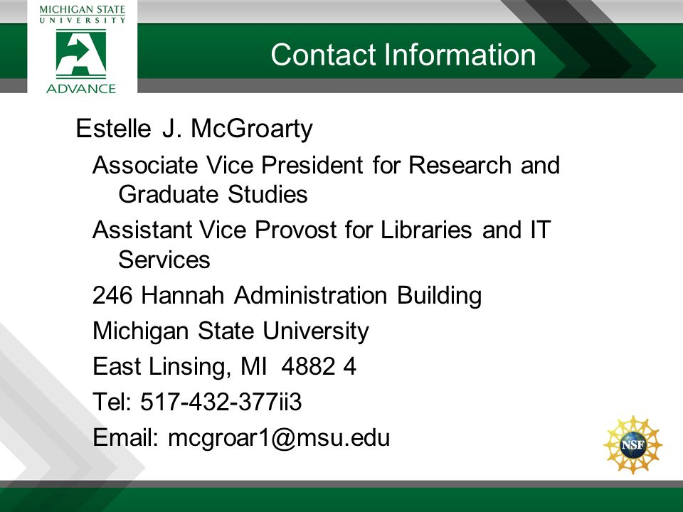 Estelle J. McGroarty Associate Vice President for Research and Graduate Studies Assistant Vice Provost for Libraries and IT Services 246 Hannah Admini