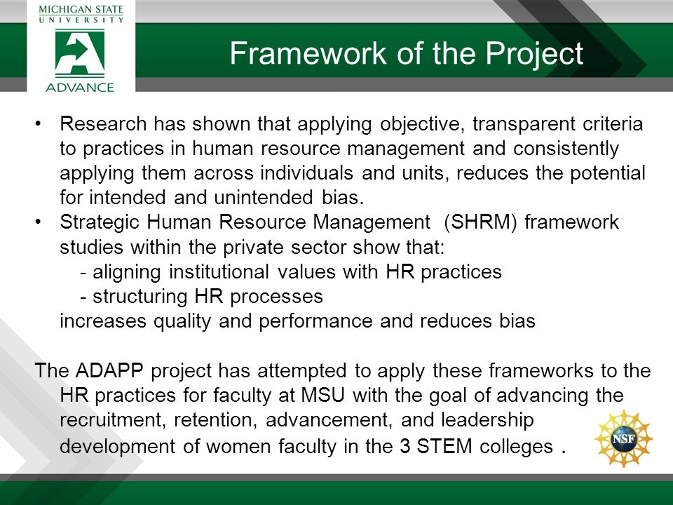 Framework of the Project Research has shown that applying objective, transparent criteria to practices in human resource management and consistently a
