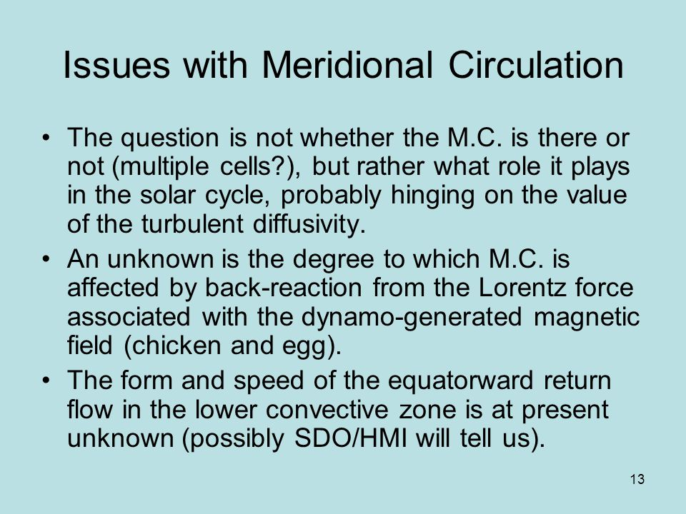 13 Issues with Meridional Circulation The question is not whether the M.C.