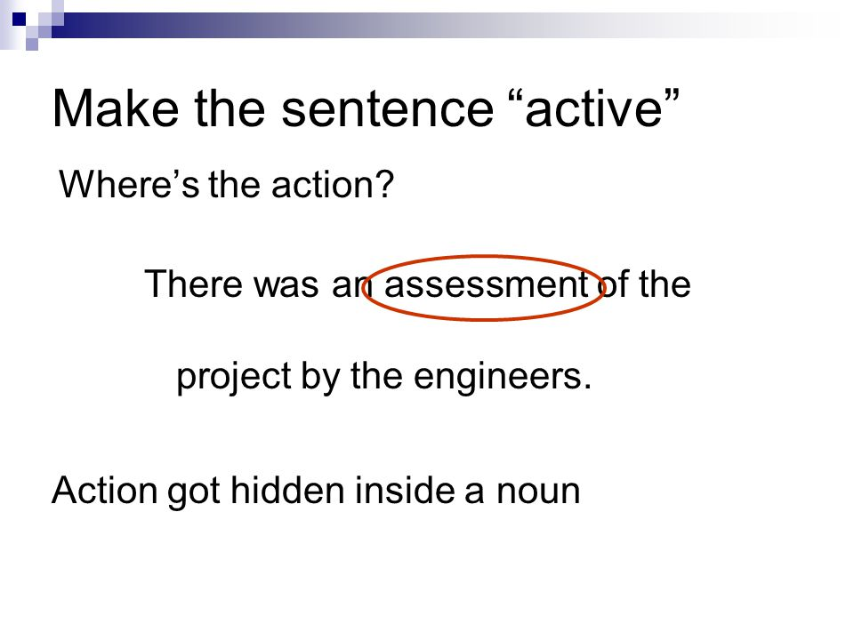 Make the sentence active Wheres the action.