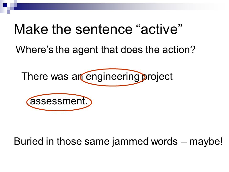Make the sentence active There was an engineering project assessment.