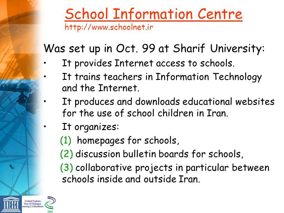 School Information Centre http://www.schoolnet.ir Was set up in Oct.