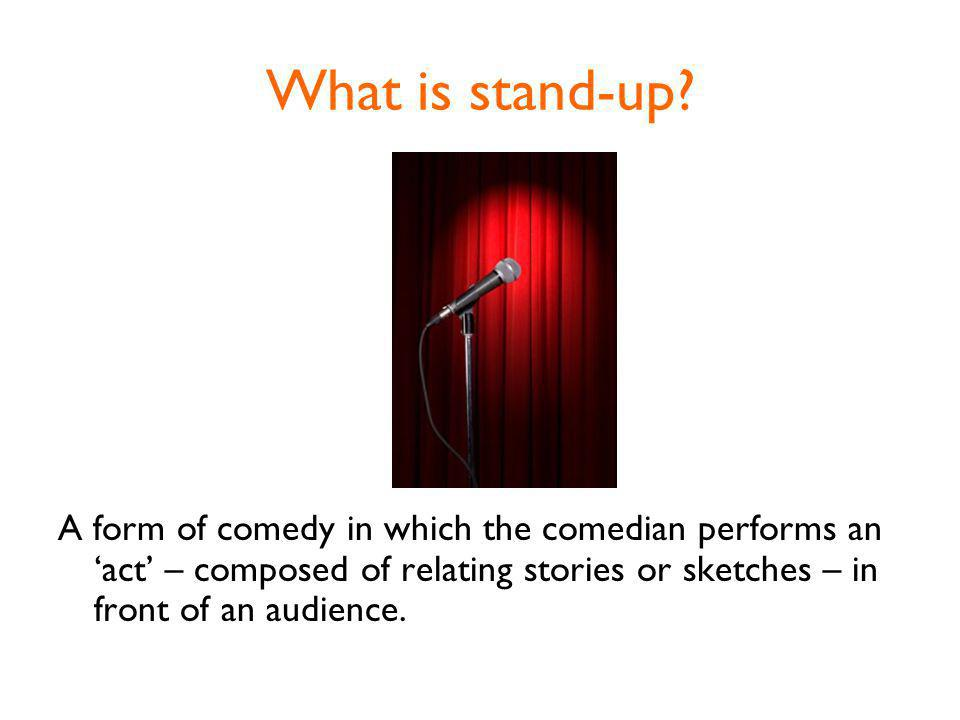 Where does Stand-up come from.