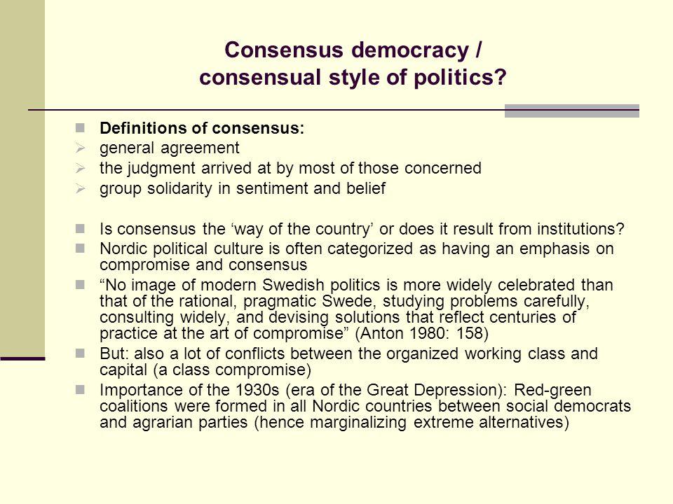 Consensus democracy / consensual style of politics.