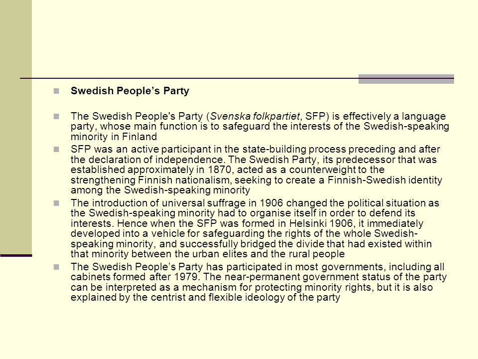 Swedish Peoples Party The Swedish People s Party (Svenska folkpartiet, SFP) is effectively a language party, whose main function is to safeguard the interests of the Swedish-speaking minority in Finland SFP was an active participant in the state-building process preceding and after the declaration of independence.