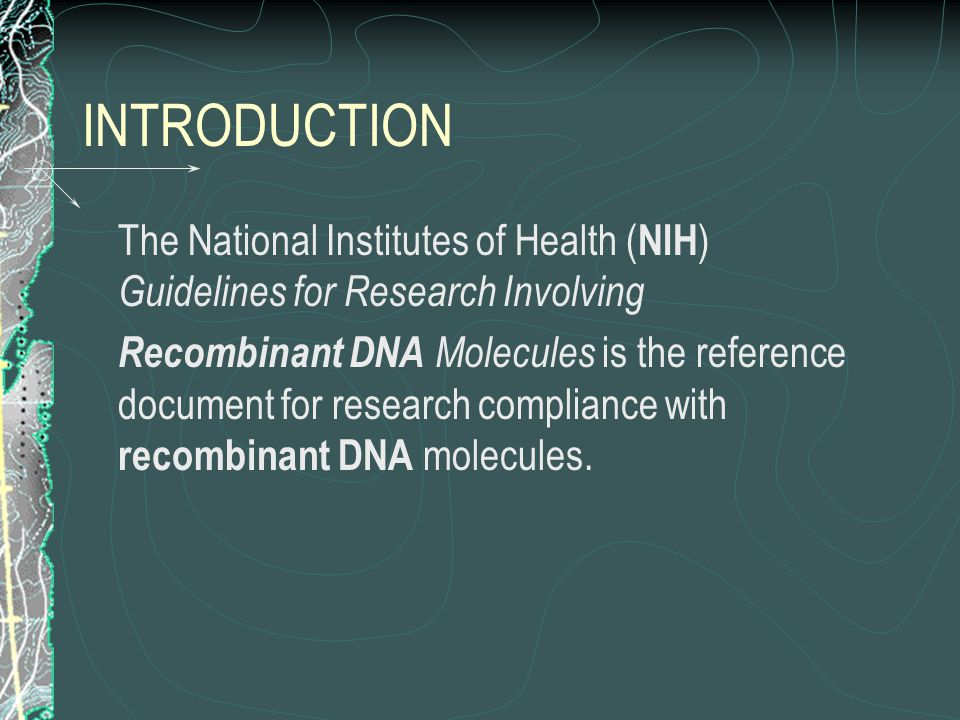 RAC APPROVAL The Institutional Biosafety Committee may not authorize initiation of experiments which are not explicitly covered by the NIH Guidelines until NIH (with the advice of the RAC when required) establishes the containment requirement.