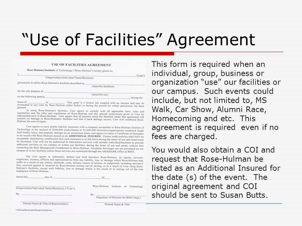 Use of Facilities Agreement This form is required when an individual, group, business or organization use our facilities or our campus. Such events co