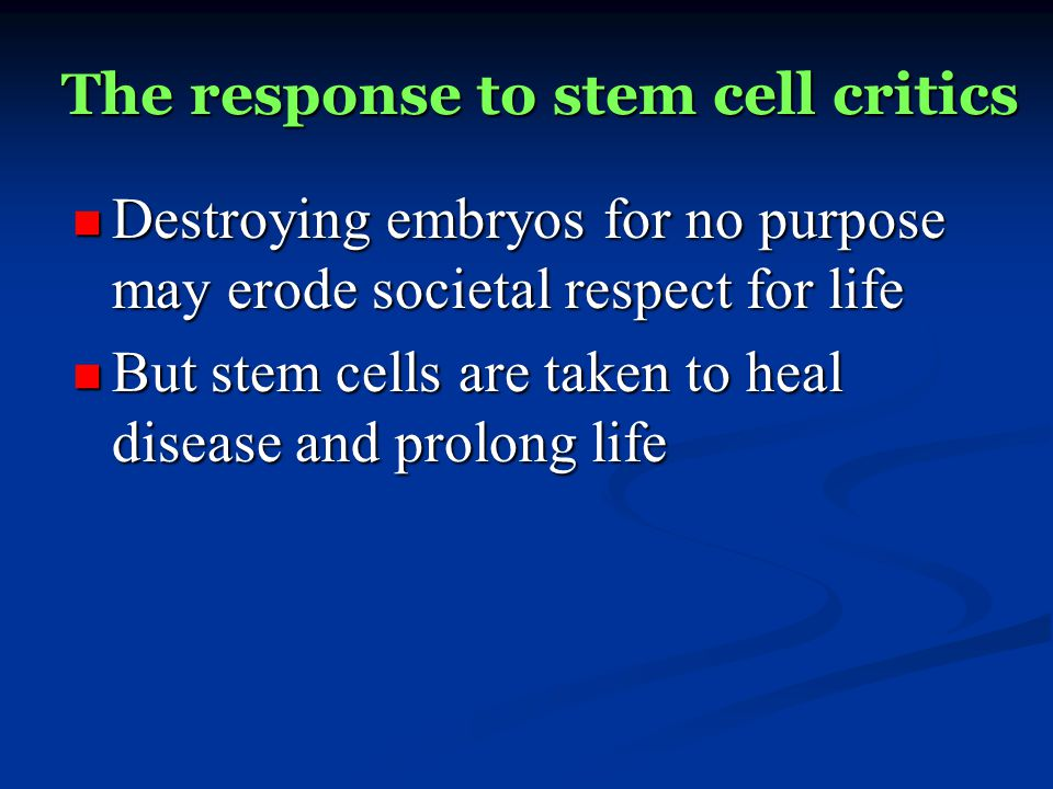 Responding to uncertainty If we are uncertain about the embryos moral status and the medical promise of stem cells, how does that affect the analysis (i.e., who bears the burden of proof).