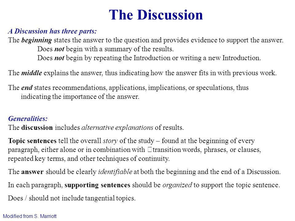A Discussion has three parts: The beginning states the answer to the question and provides evidence to support the answer.