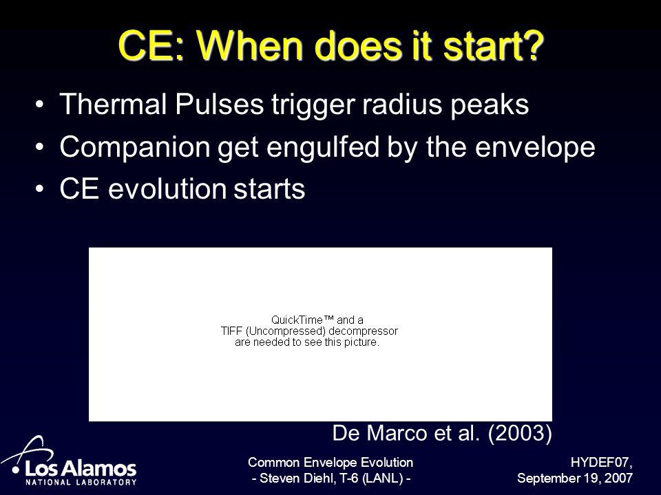 HYDEF07, September 19, 2007 Common Envelope Evolution - Steven Diehl, T-6 (LANL) - CE: When does it start? Thermal Pulses trigger radius peaks Compani