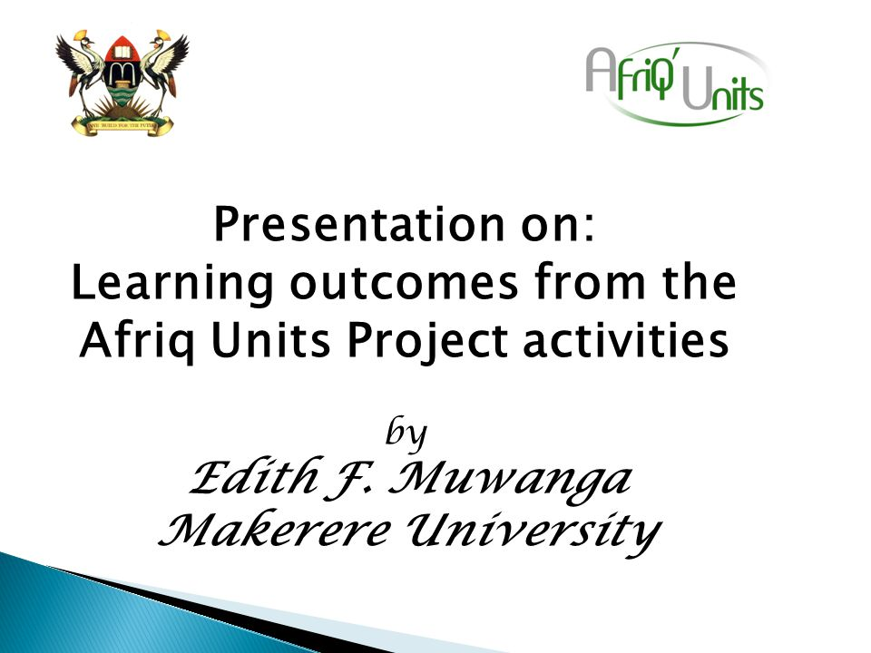 Presentation on: Learning outcomes from the Afriq Units Project activities by Edith F.