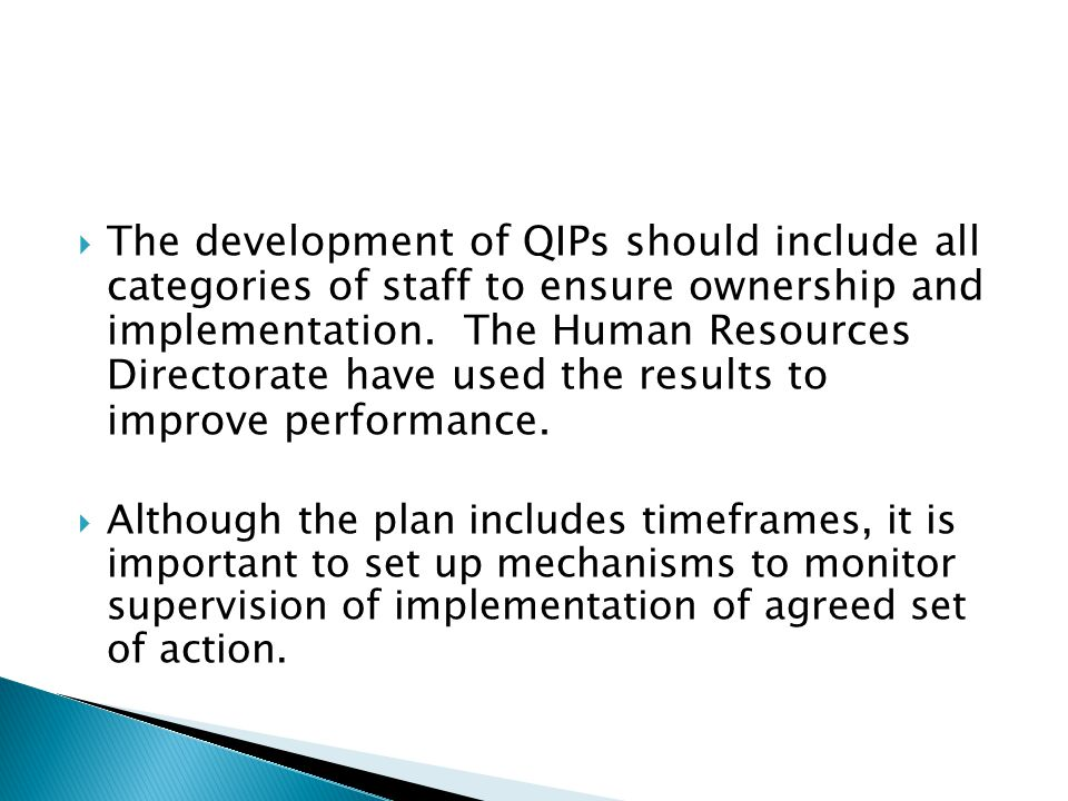 The development of QIPs should include all categories of staff to ensure ownership and implementation.