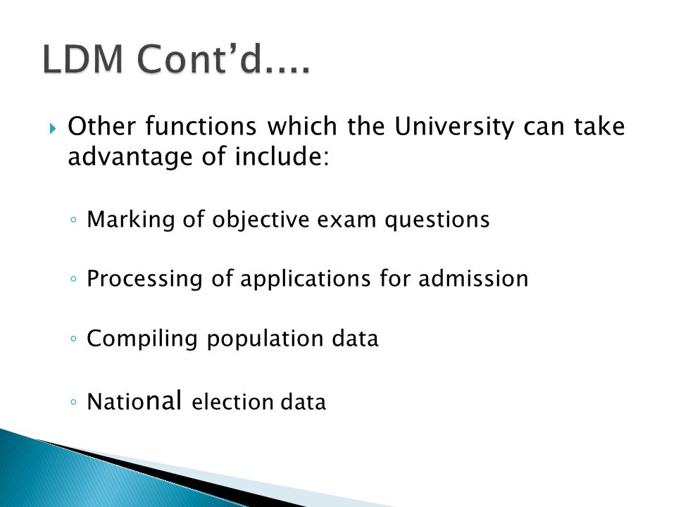 Other functions which the University can take advantage of include: Marking of objective exam questions Processing of applications for admission Compiling population data Natio nal election data