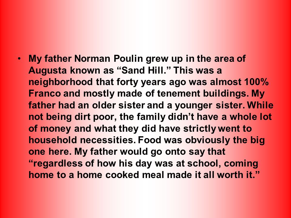 My father Norman Poulin grew up in the area of Augusta known as Sand Hill.